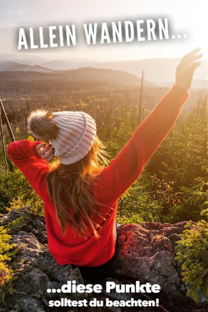 Alleine wandern… diese Punkte solltest Du beachten, wenn Du alleine unterwegs bist! solo #wandern 21
