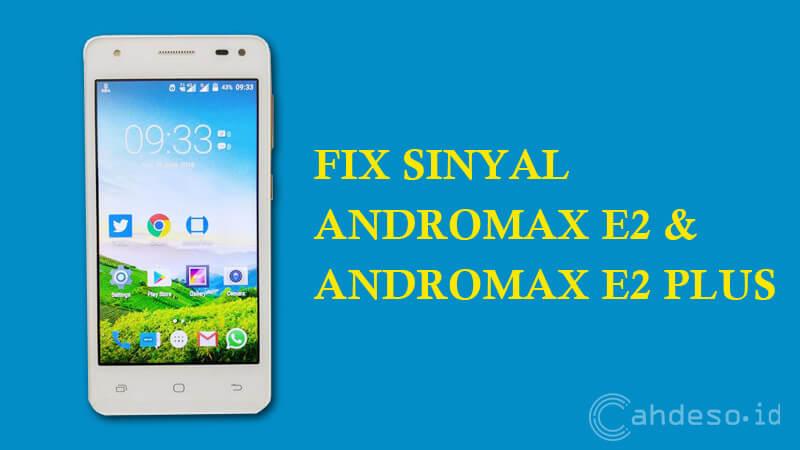 Cara Fix Sinyal Hilang di Andromax E2 & E2 Plus