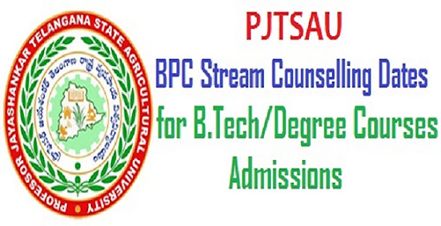 PJTSAU Bi.P.C stream Counselling dates for B.Tech Degree Courses admissions 2019