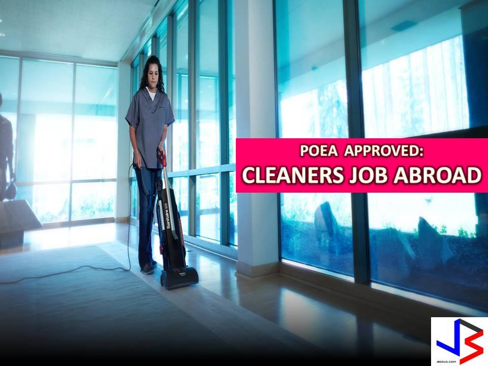 Hundreds of jobs for a male and female cleaner is being opened for Filipinos in different countries abroad. Countries such as Saudi Arabia, Kuwait, Bahrain, United Arab Emirates, Oman, Qatar, Malta, Malaysia, Palau and Brunei is looking for hospital cleaner, building cleaner, public cleaner, hotel cleaners, saloon cleaners.  Job applicants may contact the recruitment agency assigned to inquire for further information or to apply online for the job. We are not affiliated to any of these recruitment agencies.   Disclaimer: the license information of employment agency on this website might change without notice, please contact the POEA for the updated information.
