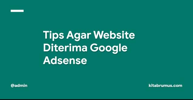 Tips Agar Website Diterima Google Adsense