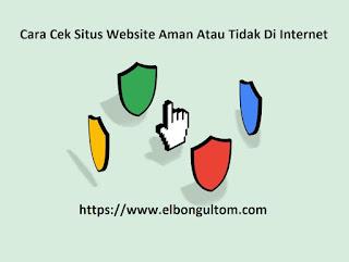 Cara Cek Situs Website Aman Atau Tidak Di Internet