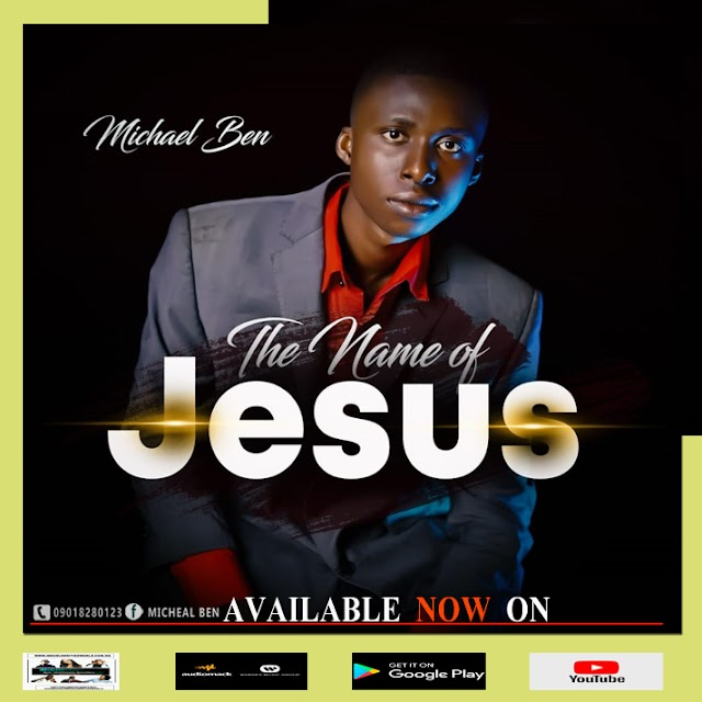 New Music : Michael Ben - The Name Of Jesus - Produced By Jordan King