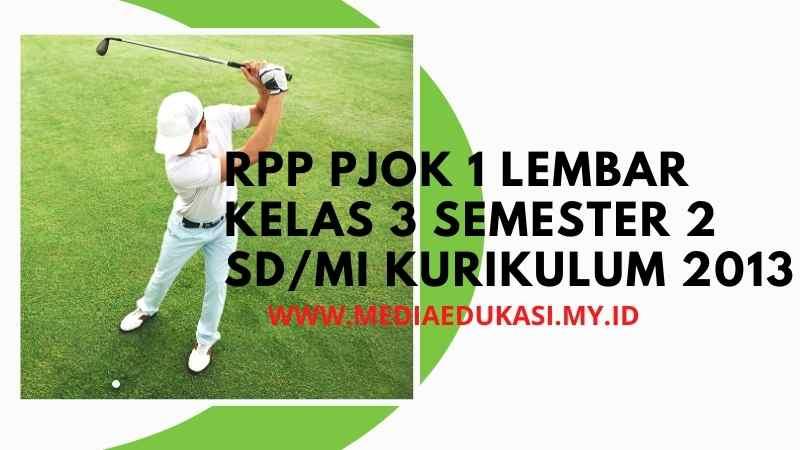 RPP PJOK 1 Lembar Kelas 3 Tema 5 Semester 2
