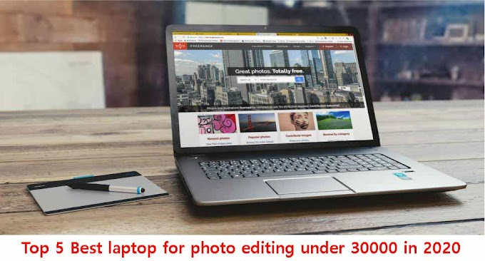 Top 5 Best laptop for photo editing under 30000 in 2020
