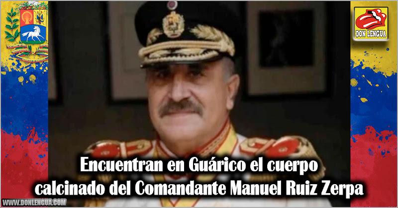 Encuentran en Guárico el cuerpo calcinado del Comandante Manuel Ruiz Zerpa