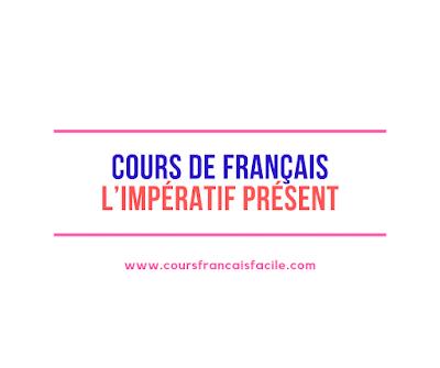 Cours de français : L'impératif présent