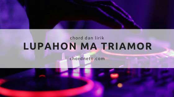 Chord Lupahon Ma - TRIAMOR | Kunci C