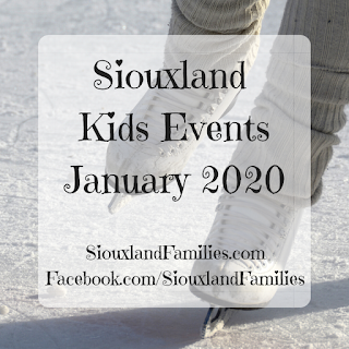 "in background, the feet of a person wearing white ice skates and cream colored legwarmers skates across some ice. in the foreground, the words ""Siouxland Kids Events January 2020"" and ""SiouxlandFamilies.com"""