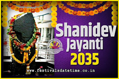 2035 Shani Jayanti Pooja Date and Time, 2035 Shani Jayanti Calendar