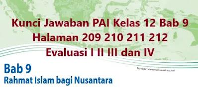 Kunci-Jawaban-PAI-Kelas-12-Bab-9-Halaman-209-210-211-212-Evaluasi-I-II-III-IV