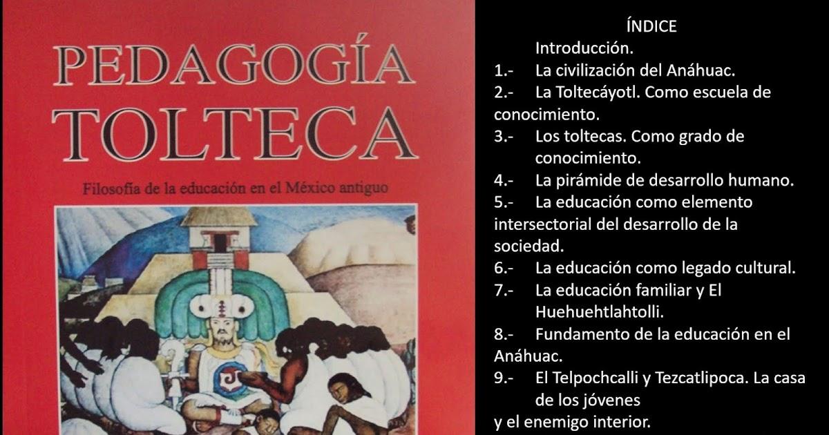 PEDAGOGÍA TOLTECA<br>filosofía de la educación en el México antiguo