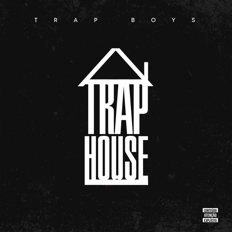 Baixar novo álbum da Trap Boys Trap House Álbum EP 2020 2021 download MP3