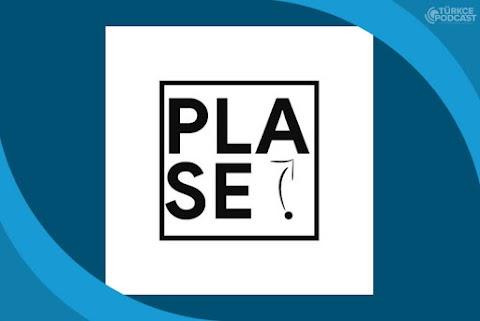 Plase Dergi Podcast
