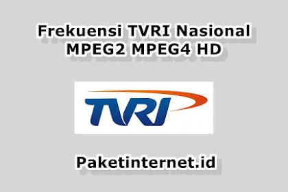 √ Frekuensi TVRI Nasional Maret 2021 MPEG2 MPEG4 HD Mhz