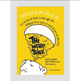 Sách tư duy - kỹ năng sống: Trò Bịp Bợm Của Lo Âu - The Worry Trick ebook PDF EPUB AWZ3 PRC MOBI