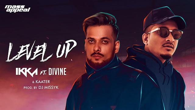 Level Up Song Lyrics - IKKA Ft. DIVINE & KAATER | Mass Appeal India | New Song 2020 Lyrics Planet