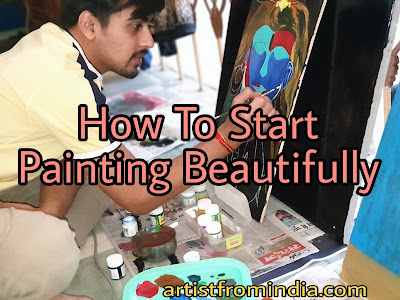 How To Start Painting Beautifully