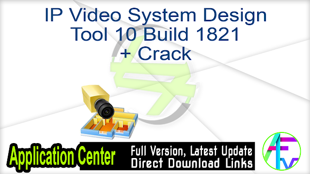 IP Video System Design Tool 10 Build 1821 + Crack