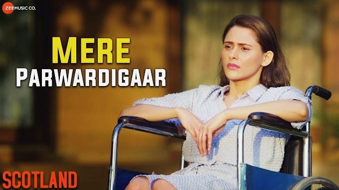 Arijit Singh - Mere Parwardigaar Lyrics | Scotland