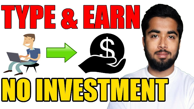 Make Money Online Without Investment | Earn 500 800 Rs Per Day by Typing