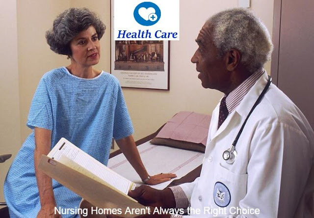 Home Health Care For the Elderly  Nursing Homes Aren't Always the Right Choice