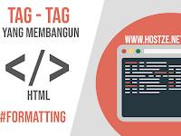 Tag - Tag Yang Membangun HTML: Formatting