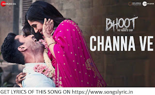 Channa Ve LYRICS | Bhoot - Part One: The Haunted Ship | Vicky K & Bhumi P | Akhil Sachdeva, Mansheel Gujral