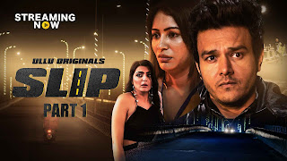 Slip Part-1 S01 (2020) Web Series Ullu Hindi 480p 720p HD
