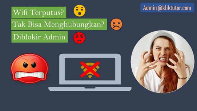 Cara Mengatasi Wifi Laptop Di Blokir Admin