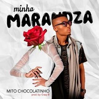 Mito Chocolatinho - Minha Marandza (2018) [Download]