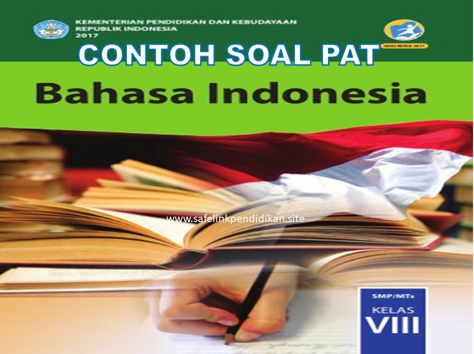 Soal PAT Bahasa Indonesia Kelas 8 SMP/MTs