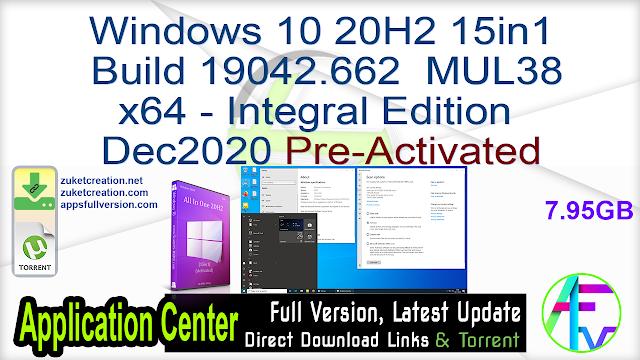 Windows 10 20H2 15in1 Build 19042.662 MUL38 x64 – Integral Edition Dec2020 Pre-Activated