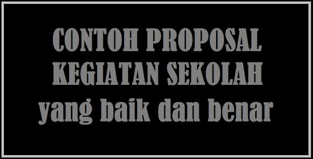 Contoh Proposal Kegiatan Sekolah