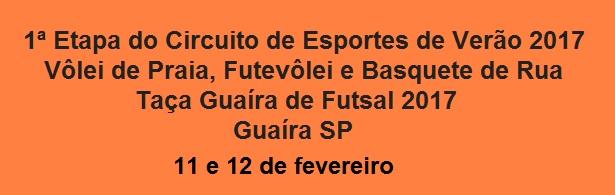 Taça Guaíra de Futsal e Etapa Circuito de Esportes de Verão Guaíra SP 2017