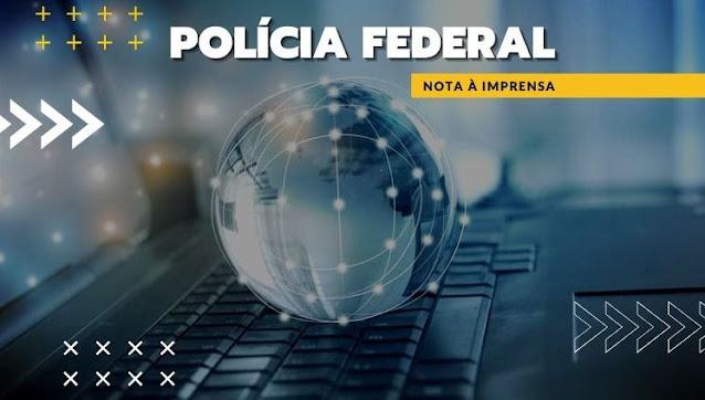 Nota à imprensa da Polícia Federal