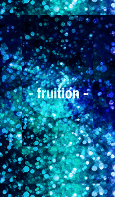 - fruition -
