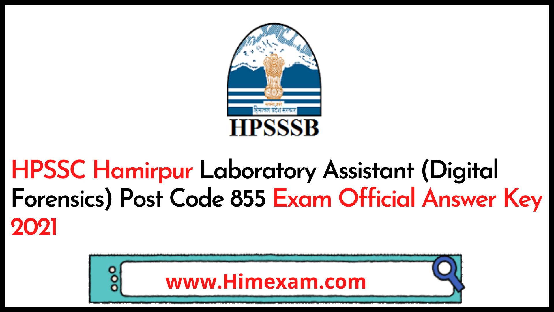 HPSSC Hamirpur Laboratory Assistant (Digital Forensics) Post Code 855 Exam Official Answer Key 2021