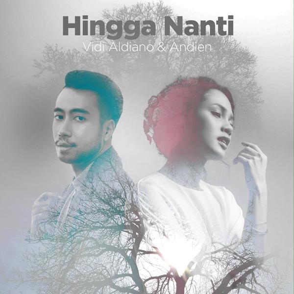 Vidi Aldiano - Hingga Nanti (feat. Andien)