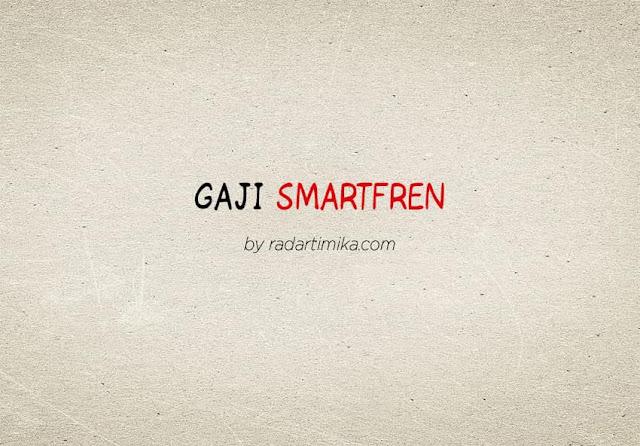 Gaji Karyawan Smartfren