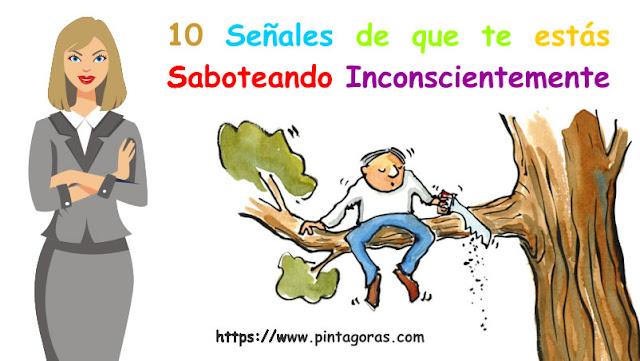10 señales de que te estás saboteando inconscientemente