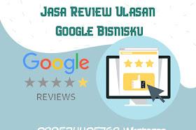 Jasa Review Google Bisnis, Gooogle Maps Termurah, Tercepat