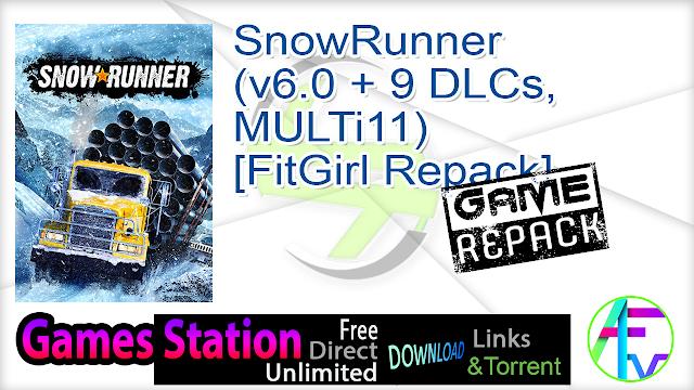 SnowRunner (v6.0 + 9 DLCs, MULTi11) [FitGirl Repack]