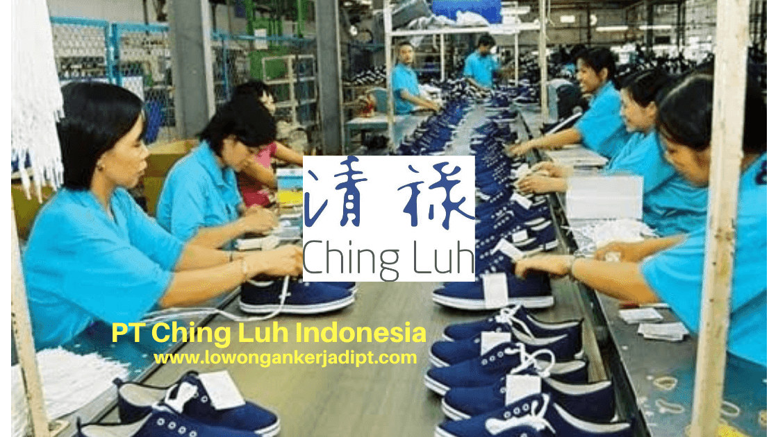 Lowongan Kerja Pt Ching Luh Indonesia Via Email Lowongankerjadipt Com