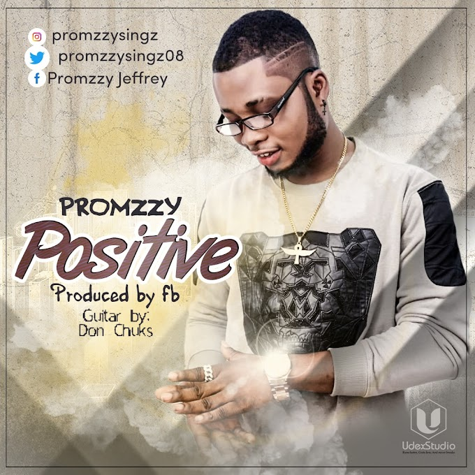 """Promzzy – """"Positive"""" [Music]"""