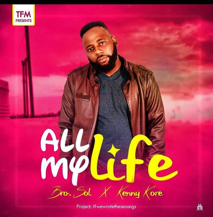 [Music] Bro sol ft Kenny Kore - All my life