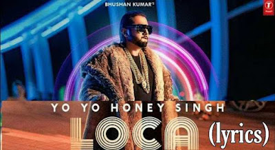Loca lyrics - loca loca lyrics - Honey singh