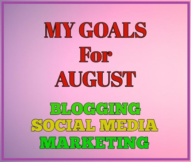 August Goals | Blogging, Social Media, & Online Work