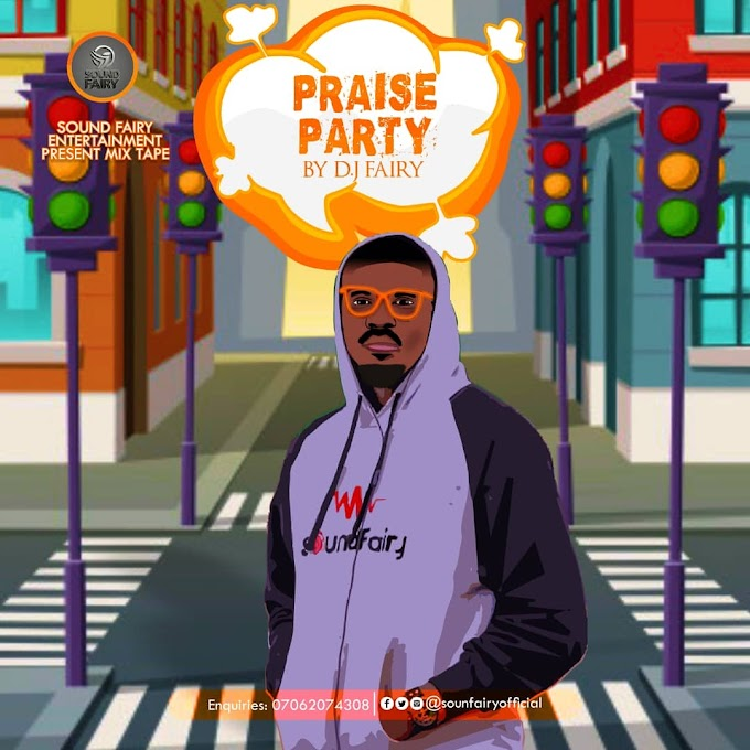 Mixtape: Dj Fairy - Praise Party