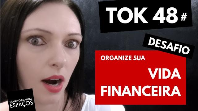 Organize sua vida financeira! - Tok 48 | Desafio 52 toks de organização e decor